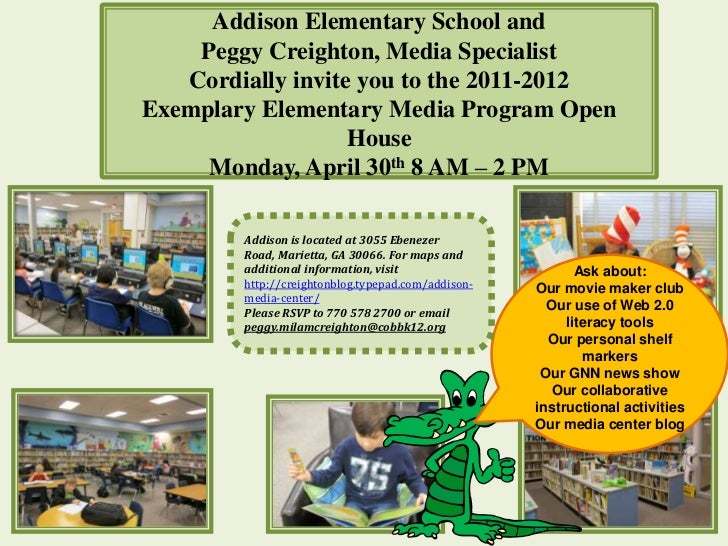 Addison Elementary School and    Peggy Creighton, Media Specialist   Cordially invite you to the 2011-2012Exemplary Elemen...