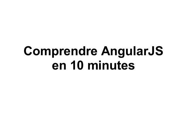 Comprendre AngularJSen 10 minutes
