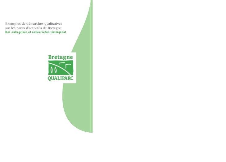 Exemples de démarches qualitativessur les parcs d'activités de BretagneDes entreprises et collectivités témoignent