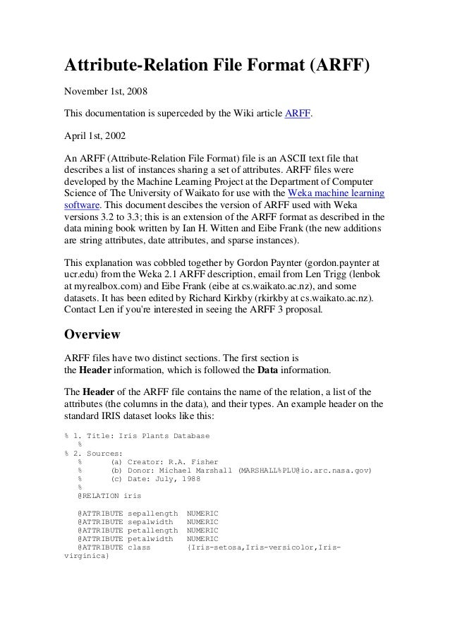 Attribute-Relation File Format (ARFF)November 1st, 2008This documentation is superceded by the Wiki article ARFF.April 1st...