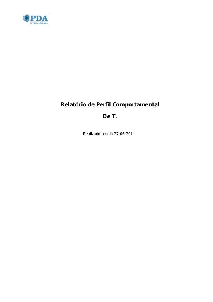 Relatório de Perfil Comportamental                 De T.       Realizado no dia 27-06-2011