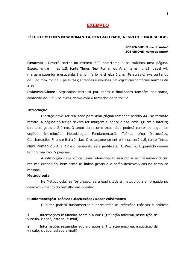1  EXEMPLO TÍTULO EM TIMES NEW ROMAN 14, CENTRALIZADO, NEGRITO E MAIÚSCULAS SOBRENOME, Nome do Autor1 SOBRENOME, Nome do A...