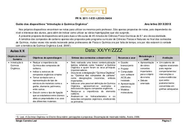 """PR N. 2011-1-ES1-LEO05-36404Guião dos diapositivos """"Introdução à Química Orgânica"""" Ano letivo 201X/201XSérgio Carreira Lea..."""