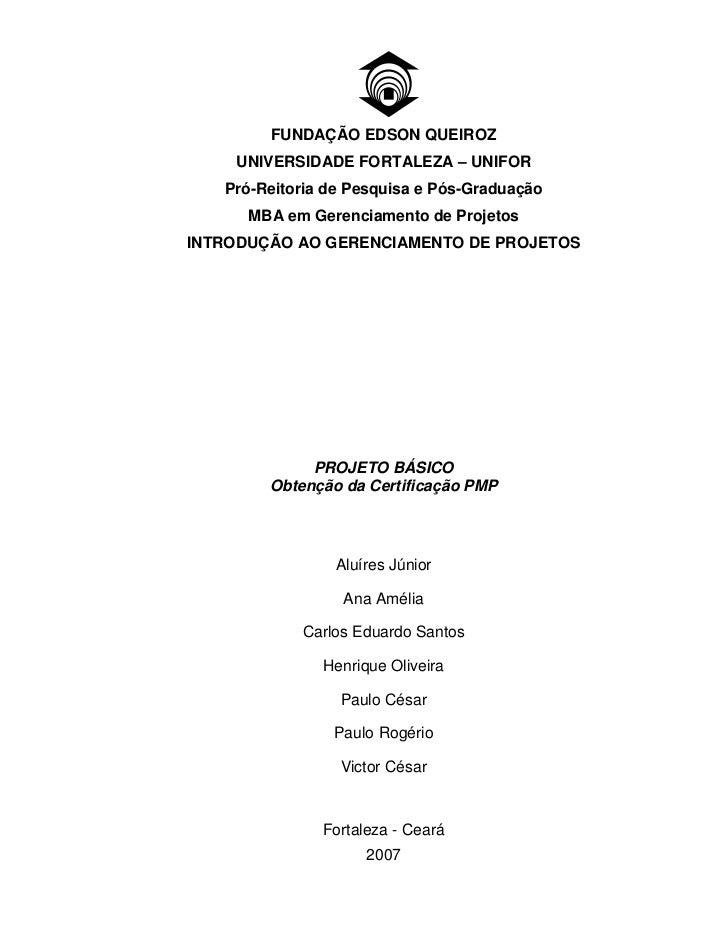 FUNDAÇÃO EDSON QUEIROZ    UNIVERSIDADE FORTALEZA – UNIFOR   Pró-Reitoria de Pesquisa e Pós-Graduação      MBA em Gerenciam...