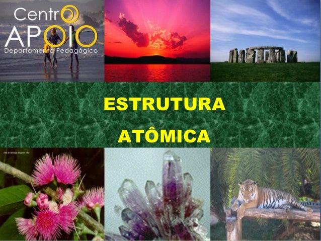 www.AulaParticularApoio.Com.Br - Química -  Estrutura Atômica