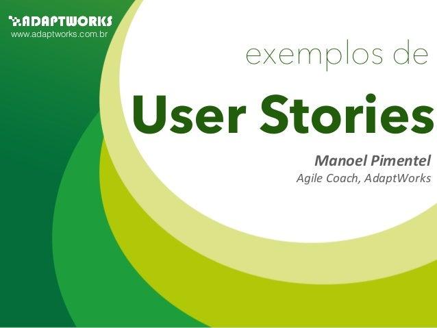 www.adaptworks.com.br                            exemplos de                        User Stories                          ...