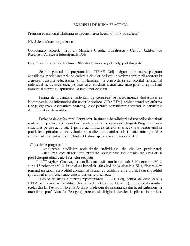 """EXEMPLU DE BUNA PRACTICAProgram educational ,,Informarea si consilierea liceenilor privind cariera""""Nivel de desfasurare: j..."""