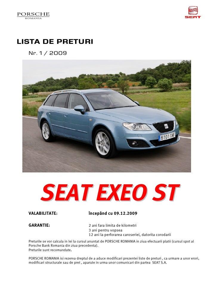 LISTA DE PRETURI   Nr. 1 / 2009              SEAT EXEO ST   VALABILITATE:                          începând cu 09.12.2009 ...