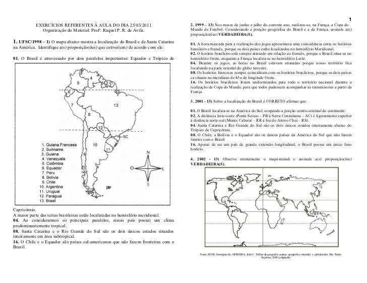 1           EXERCÍCIOS REFERENTES À AULA DO DIA 25/03/2011                            2. 1999 – 13) Nos meses de junho e j...