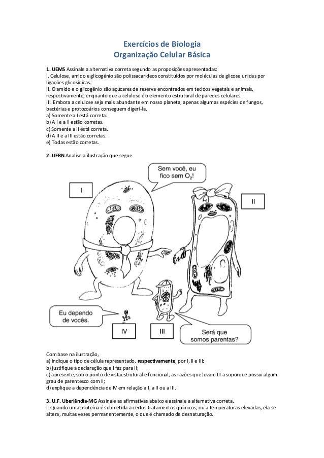 Exercícios de Biologia Organização Celular Básica 1. UEMS Assinale a alternativa correta segundo as proposições apresentad...