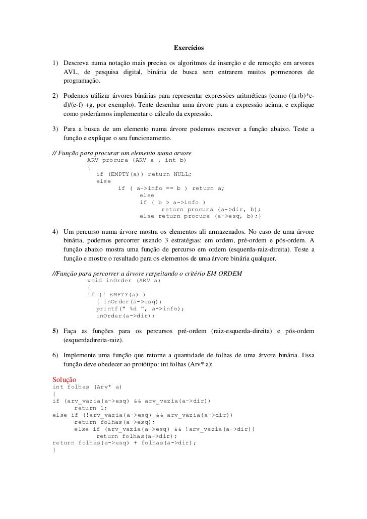 Exercícios1) Descreva numa notação mais precisa os algoritmos de inserção e de remoção em arvores   AVL, de pesquisa digit...