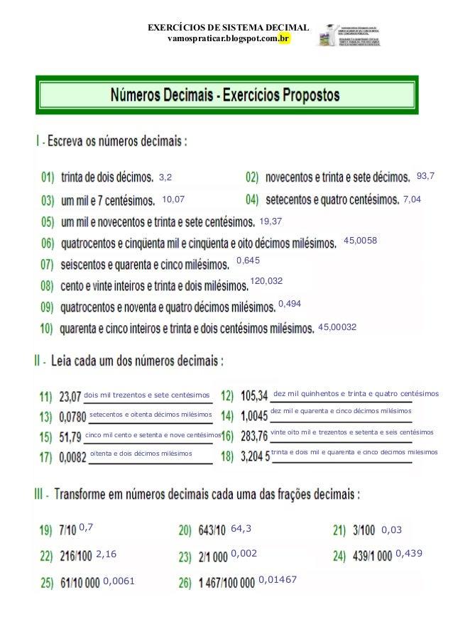 EXERCÍCIOS DE SISTEMA DECIMAL vamospraticar.blogspot.com.br  93,7  3,2 10,07  7,04 19,37 45,0058 0,645 120,032 0,494 45,00...