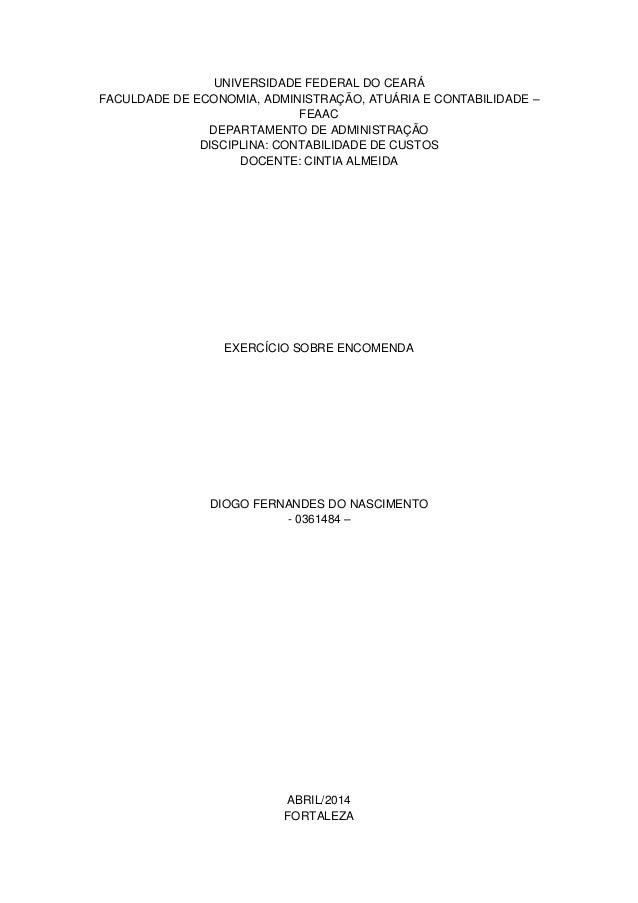 UNIVERSIDADE FEDERAL DO CEARÁ FACULDADE DE ECONOMIA, ADMINISTRAÇÃO, ATUÁRIA E CONTABILIDADE – FEAAC DEPARTAMENTO DE ADMINI...