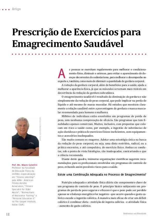 12 Evidências em ObesidadeArtigoAs pessoas se exercitam regularmente para melhorar o condiciona-mento físico, diminuir o e...
