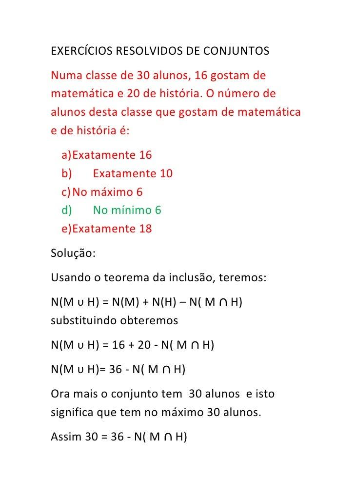 EXERCÍCIOS RESOLVIDOS DE CONJUNTOS Numa classe de 30 alunos, 16 gostam de matemática e 20 de história. O número de alunos ...