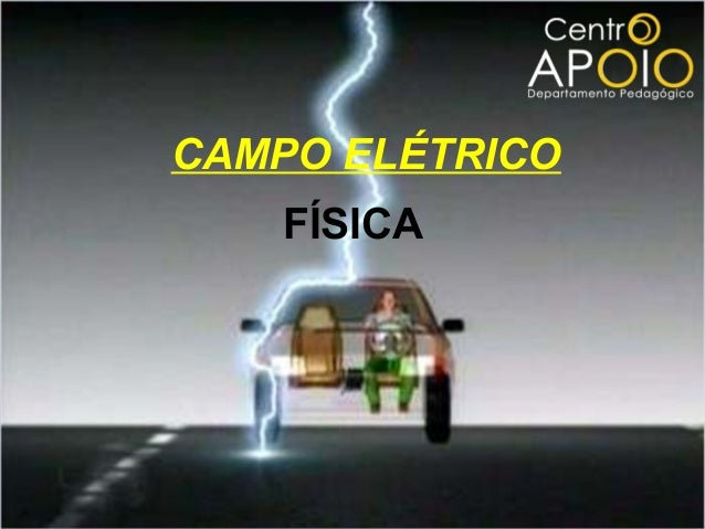 www.AulaParticularApoio.Com.Br - Física – Campo Elétrico