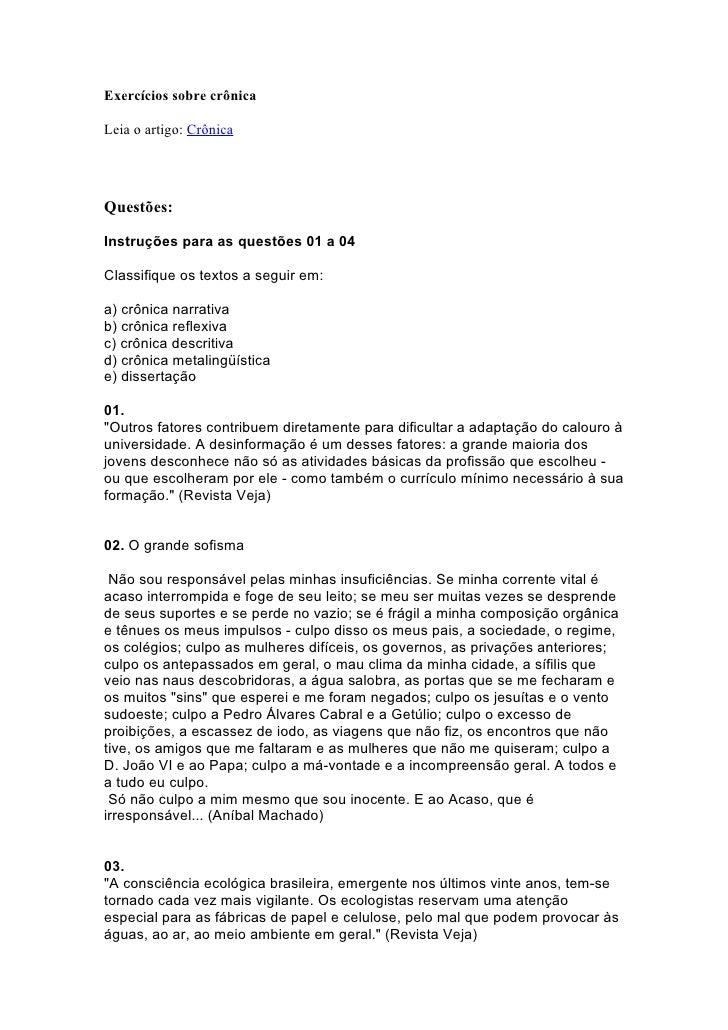 Exercícios sobre crônicaLeia o artigo: CrônicaQuestões:Instruções para as questões 01 a 04Classifique os textos a seguir e...