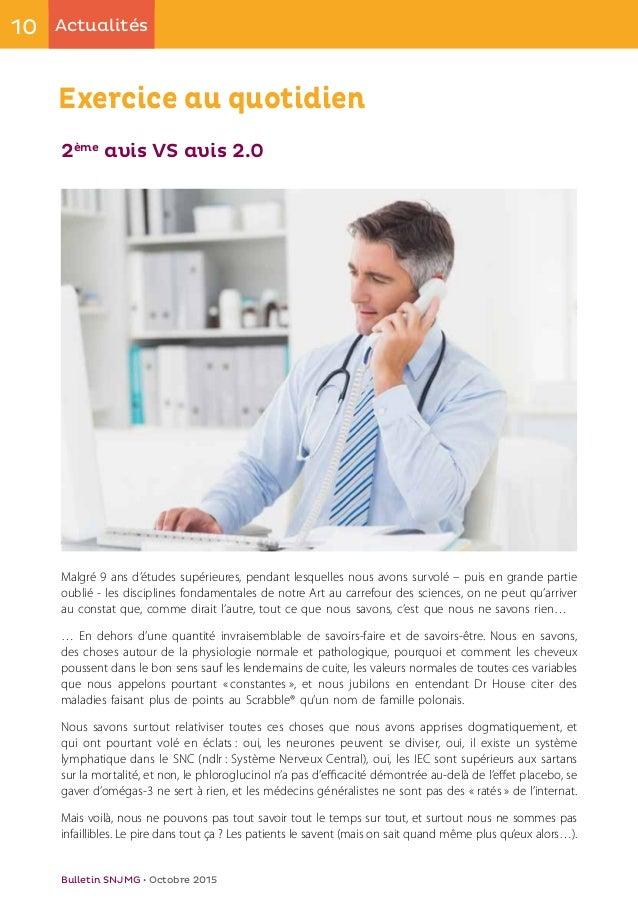 10 Actualités Bulletin SNJMG • Octobre 2015 Exercice au quotidien 2ème avis VS avis 2.0 Malgré 9 ans d'études supérieures,...