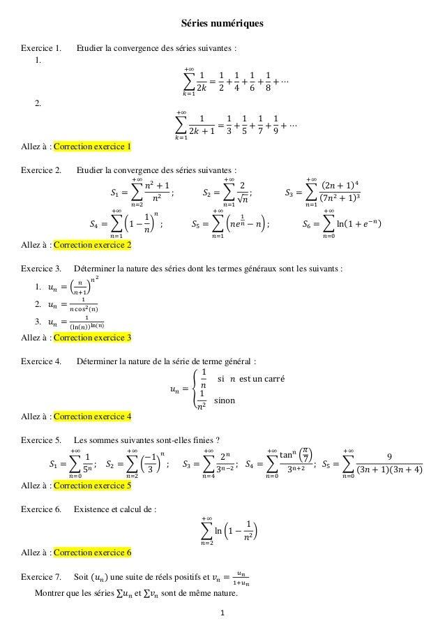 1 Séries numériques Exercice 1. Etudier la convergence des séries suivantes : 1. ∑ 2. ∑ Allez à : Correction exercice 1 Ex...