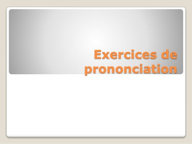 Exercices de  prononciation