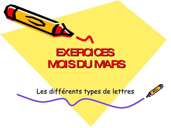 EXERCICES  MOIS DU MARS Les différents types de lettres