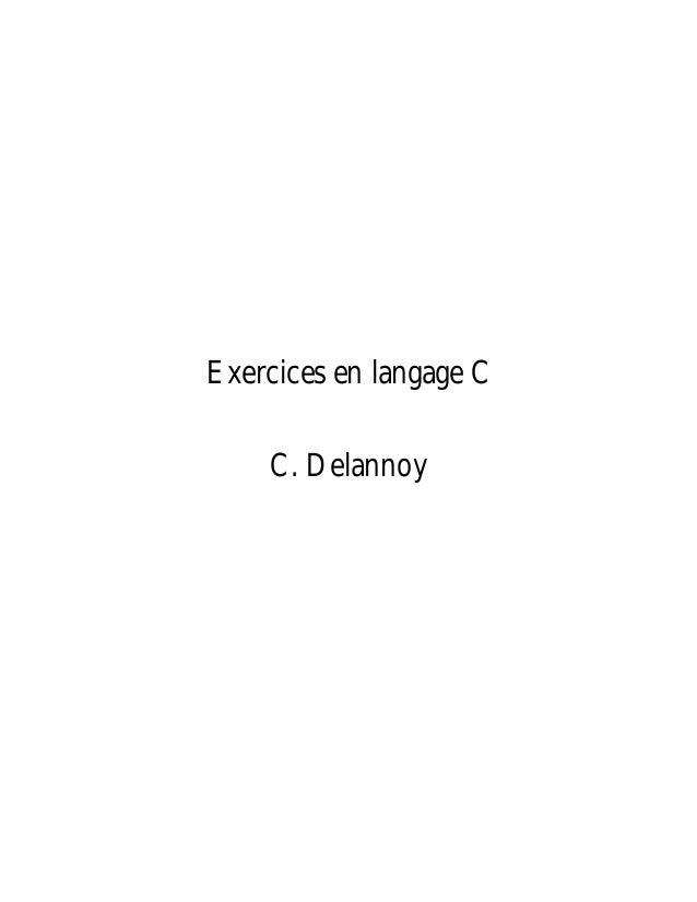 Exercices en langage C C. Delannoy