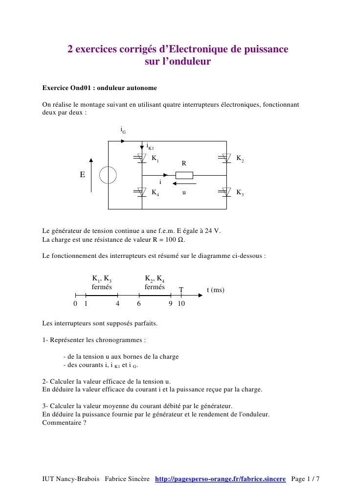 2 exercices corrigés d'Electronique de puissance                           sur l'onduleurExercice Ond01 : onduleur autonom...
