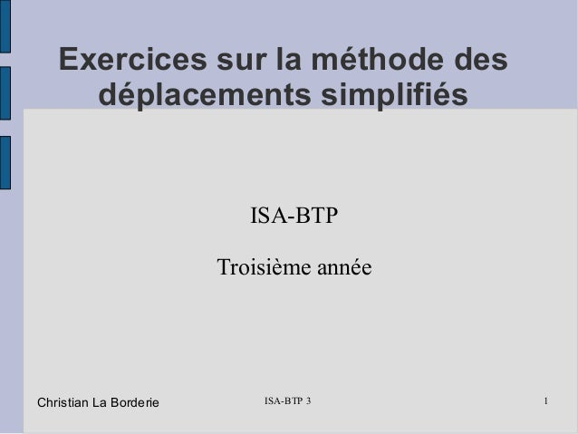 ISA-BTP 3 1 Exercices sur la méthode des déplacements simplifiés ISA-BTP Troisième année Christian La Borderie