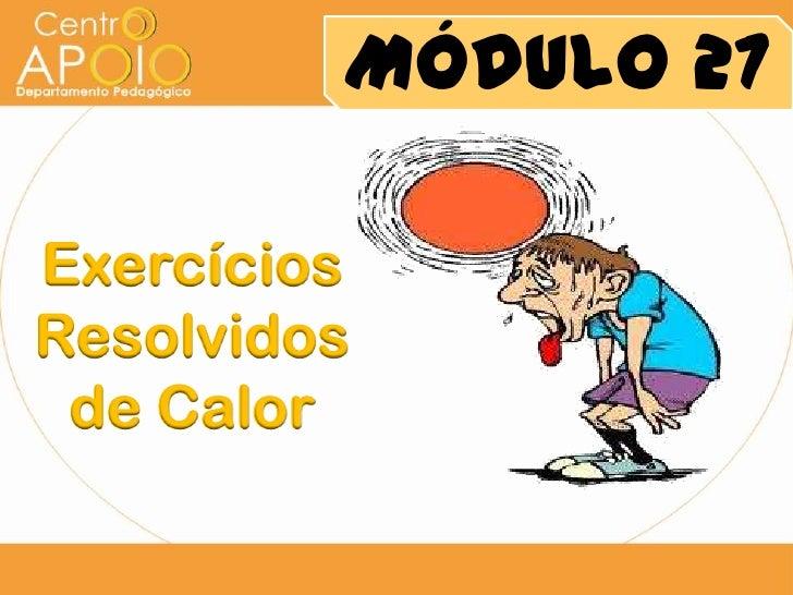 www.aulasdefisicaapoio.com - Física - Exercício  Resolvidos Calorimetria