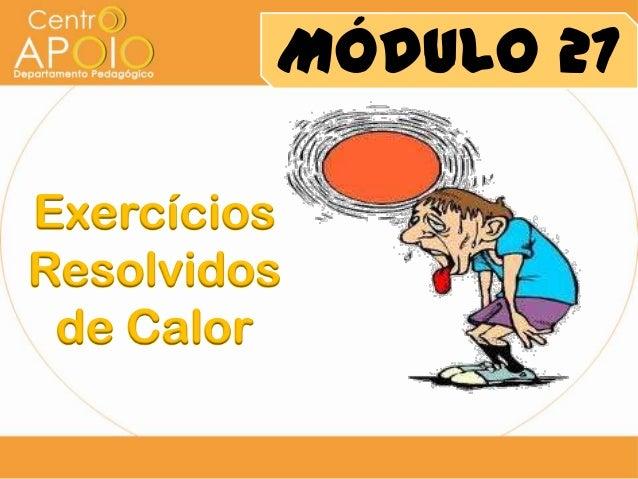 Módulo 27 Exercícios Resolvidos de Calor