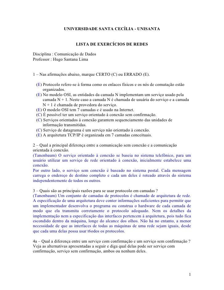 UNIVERSIDADE SANTA CECÍLIA - UNISANTA                          LISTA DE EXERCÍCIOS DE REDES  Disciplina : Comunicação de D...