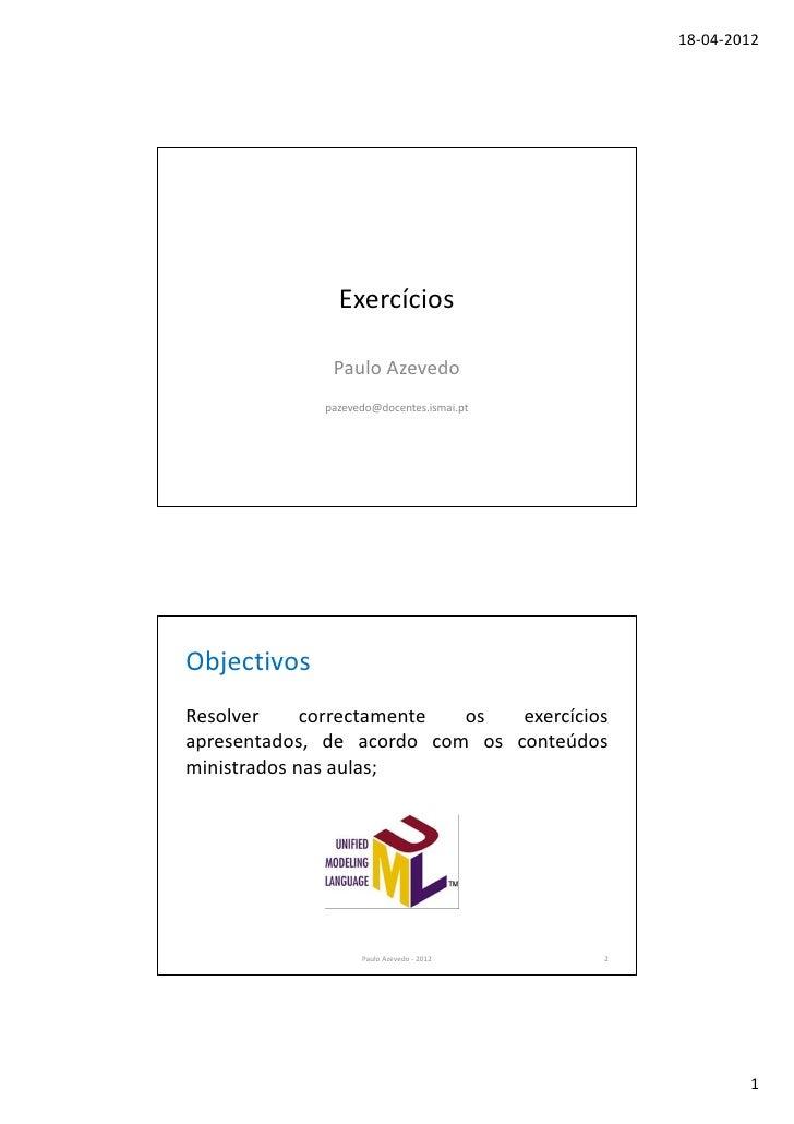 18-04-2012               Exercícios              Paulo Azevedo             pazevedo@docentes.ismai.ptObjectivosResolver   ...
