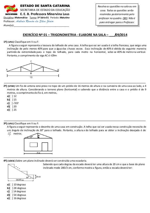 ESTADO DE SANTA CATARINA  SECRETARIA DE ESTADO DA EDUCAÇÃO  E. E. B. Professora Minervina Laus  Disciplina: Matemática Tur...