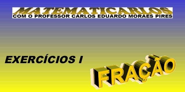EXERCÍCIOS I