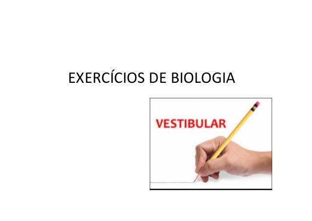 EXERCÍCIOS BIOLOGIA (VESTIBULAR)