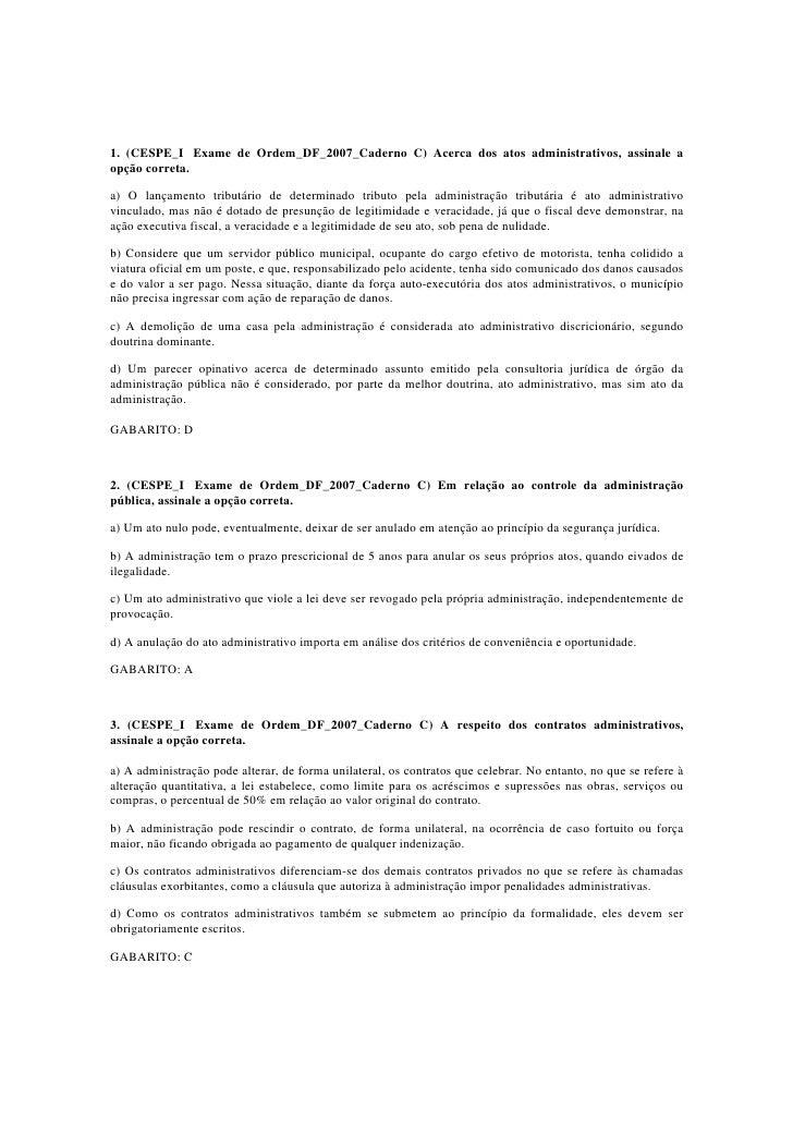1. (CESPE_I Exame de Ordem_DF_2007_Caderno C) Acerca dos atos administrativos, assinale a opção correta.  a) O lançamento ...