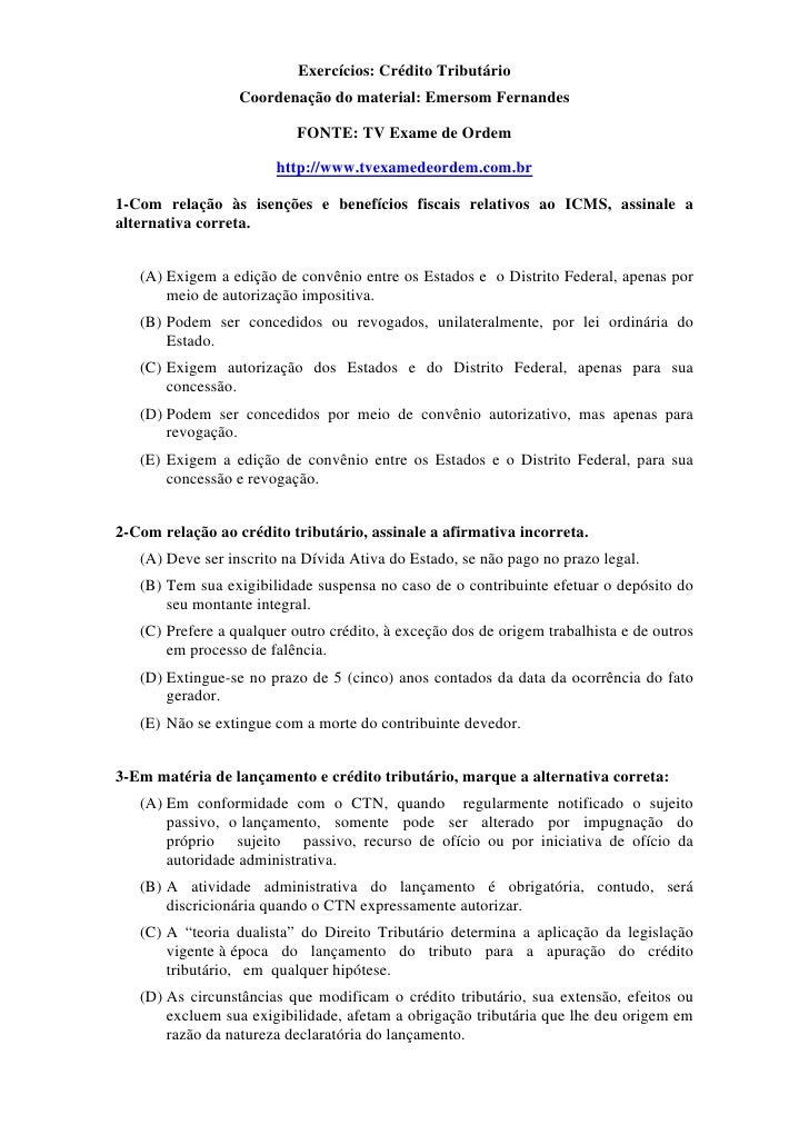 Exercícios: Crédito Tributário                  Coordenação do material: Emersom Fernandes                           FONTE...