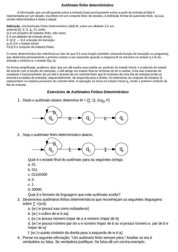 Autômato finito determinístico       A informação que um afd guarda sobre a entrada (mais precisamente sobre a parte da en...