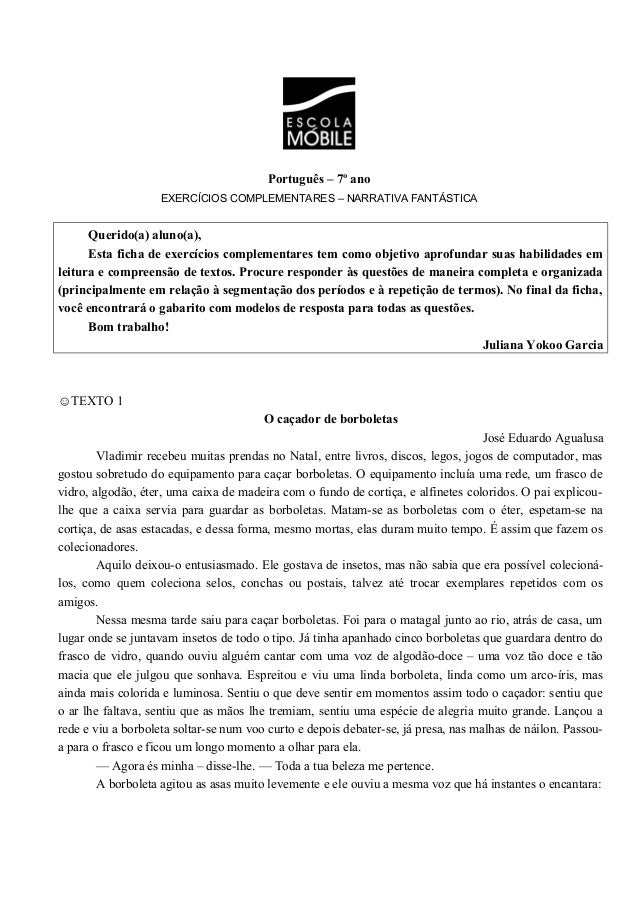Português – 7º ano EXERCÍCIOS COMPLEMENTARES – NARRATIVA FANTÁSTICA Querido(a) aluno(a), Esta ficha de exercícios compleme...