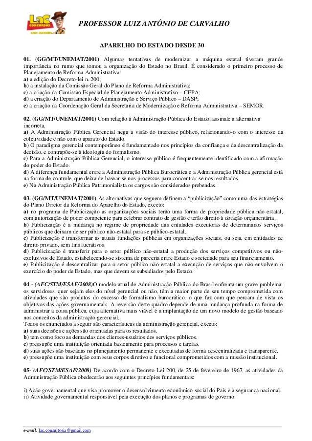 PROFESSOR LUIZ ANTÔNIO DE CARVALHO APARELHO DO ESTADO DESDE 30 01. (GG/MT/UNEMAT/2001) Algumas tentativas de modernizar a ...