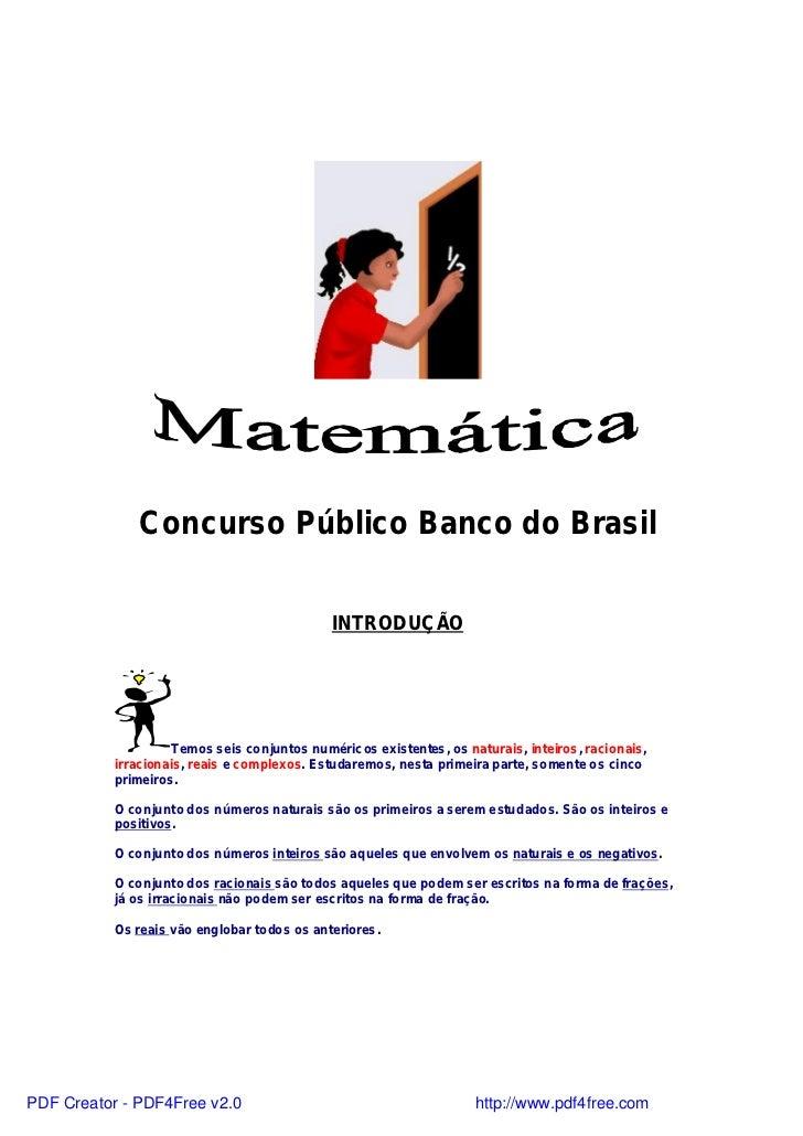 Concurso Público Banco do Brasil                                             INTRODUÇÃO                    Temos seis conj...