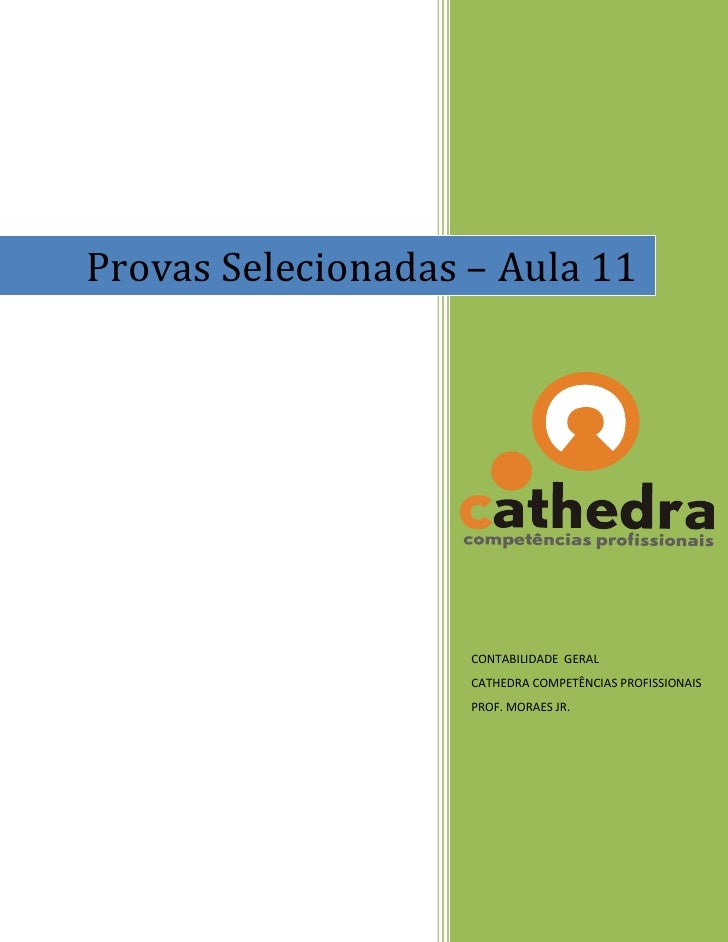 Provas Selecionadas – Aula 11                         CONTABILIDADE GERAL                     CATHEDRA COMPETÊNCIAS PROFIS...
