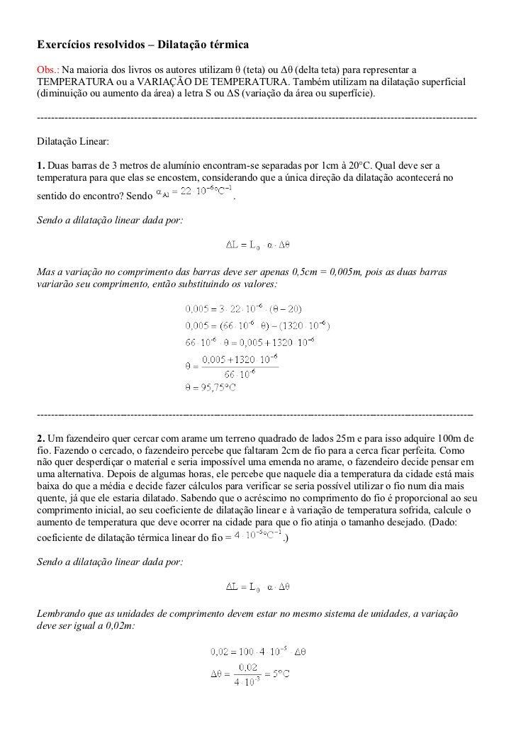 Exercícios resolvidos – Dilatação térmica  Obs.: Na maioria dos livros os autores utilizam θ (teta) ou Δθ (delta teta) par...