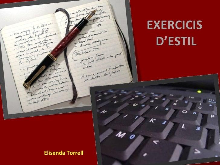 EXERCICIS  D'ESTIL Elisenda Torrell