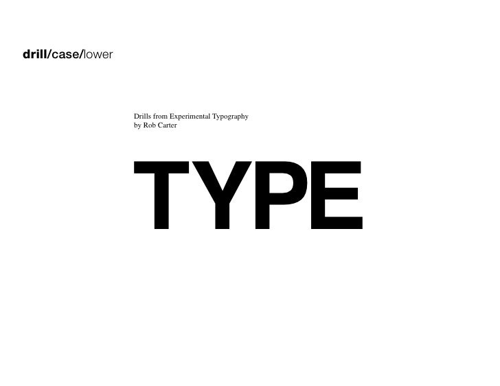 drill/case/lower                       Drills from Experimental Typography                        TYPE                    ...