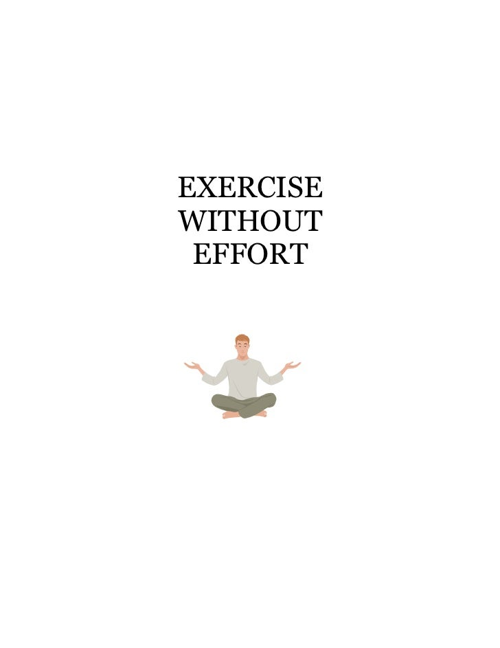 EXERCISEWITHOUT EFFORT