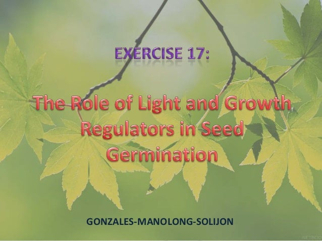 The Role of Light and Growth Regulators in Seed Germination