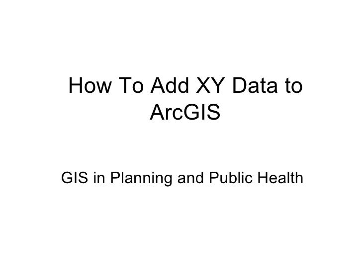 How To Add XY Data to ArcGIS GIS in Planning and Public Health