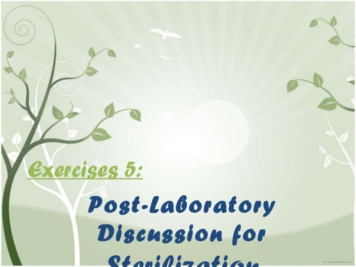 Exercises 5: Post-Laboratory Discussion for  Sterilization