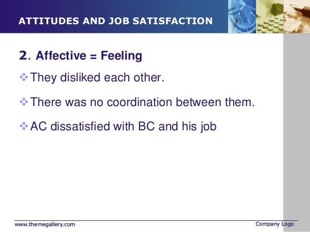 emotions attitudes and job satisfaction ppt Emotional intelligence (ei issues pertaining to the emotions, attitudes, and job satisfaction of study-1-examining-emotions-attitudes-and-job.